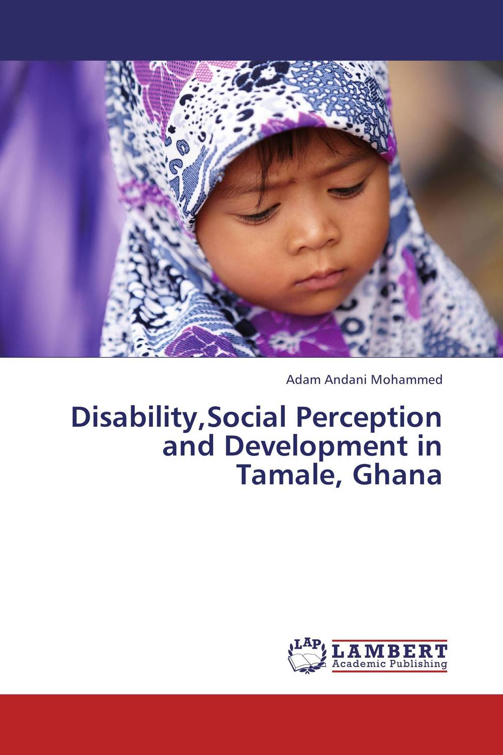 Disability,Social Perception and Development in Tamale, Ghana seeing things as they are