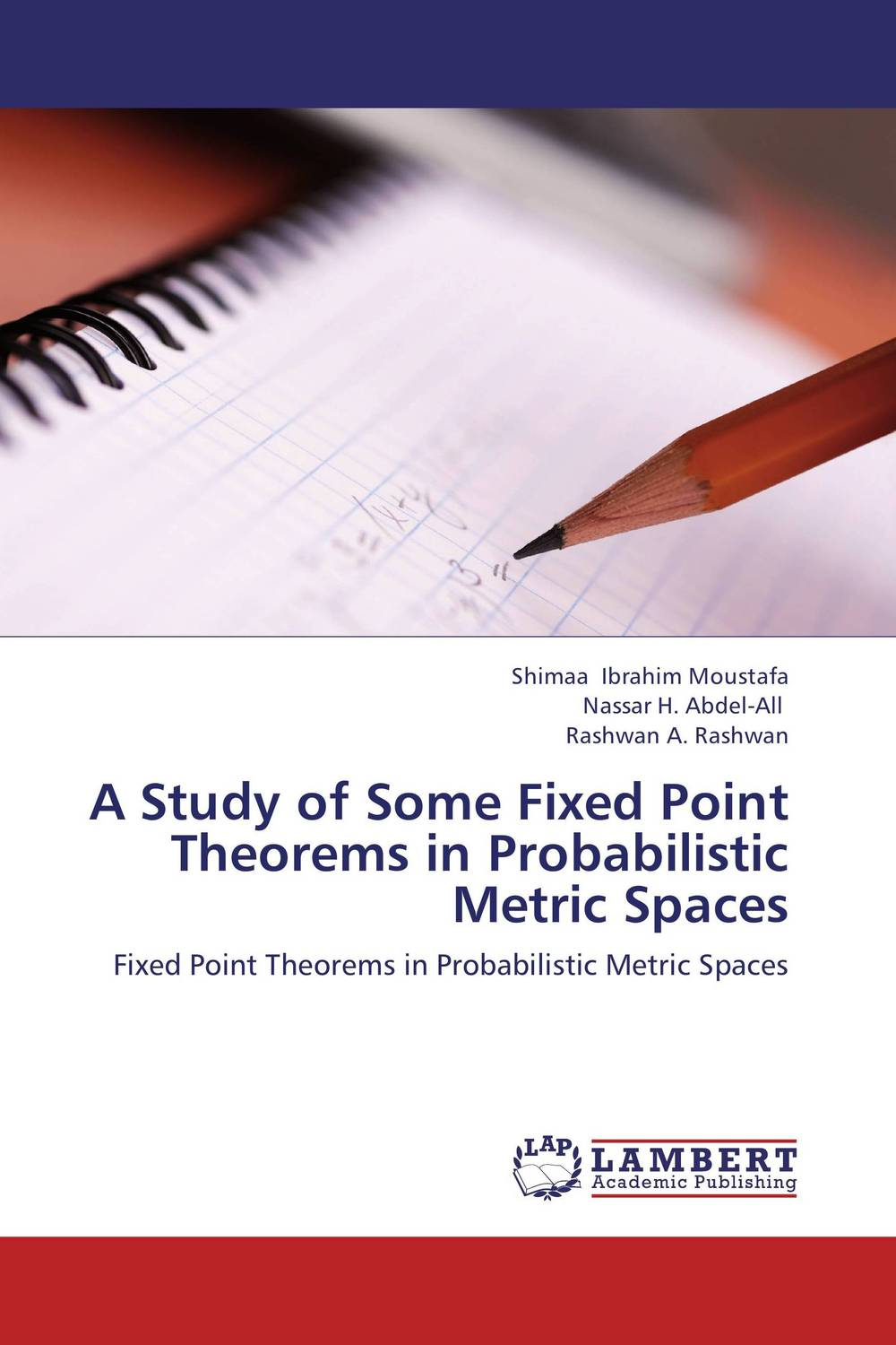 A Study of Some Fixed Point Theorems in Probabilistic Metric Spaces nirmal kumar singh and ravi prakash dubey fixed point theorems in topological spaces with application to fratal