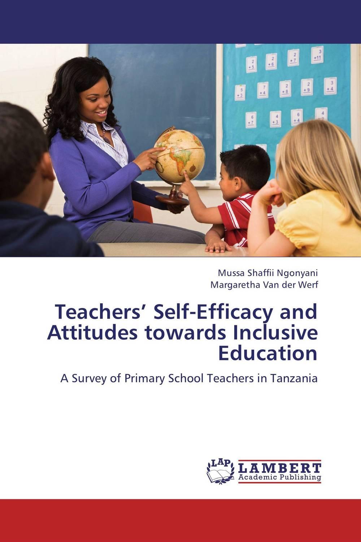 Teachers' Self-Efficacy and Attitudes towards Inclusive Education jennifer vannatta hall music teaching self efficacy in early childhood teacher education