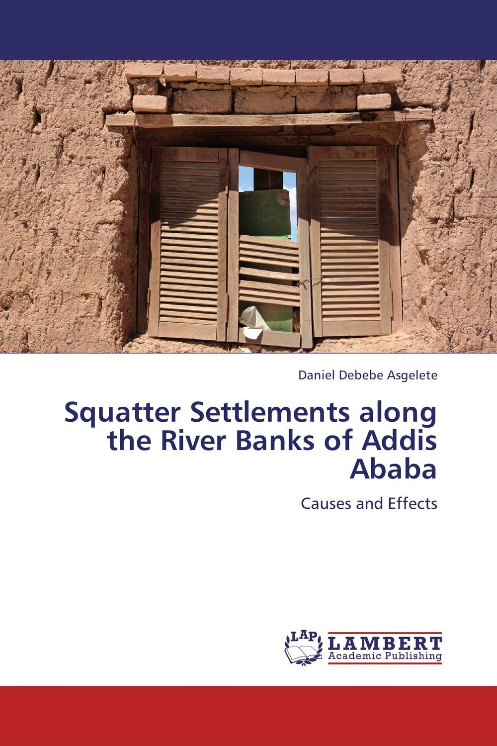 Squatter Settlements along the River Banks of Addis Ababa николай камзин theory and practical aspects of internationa settlements economic cooperation