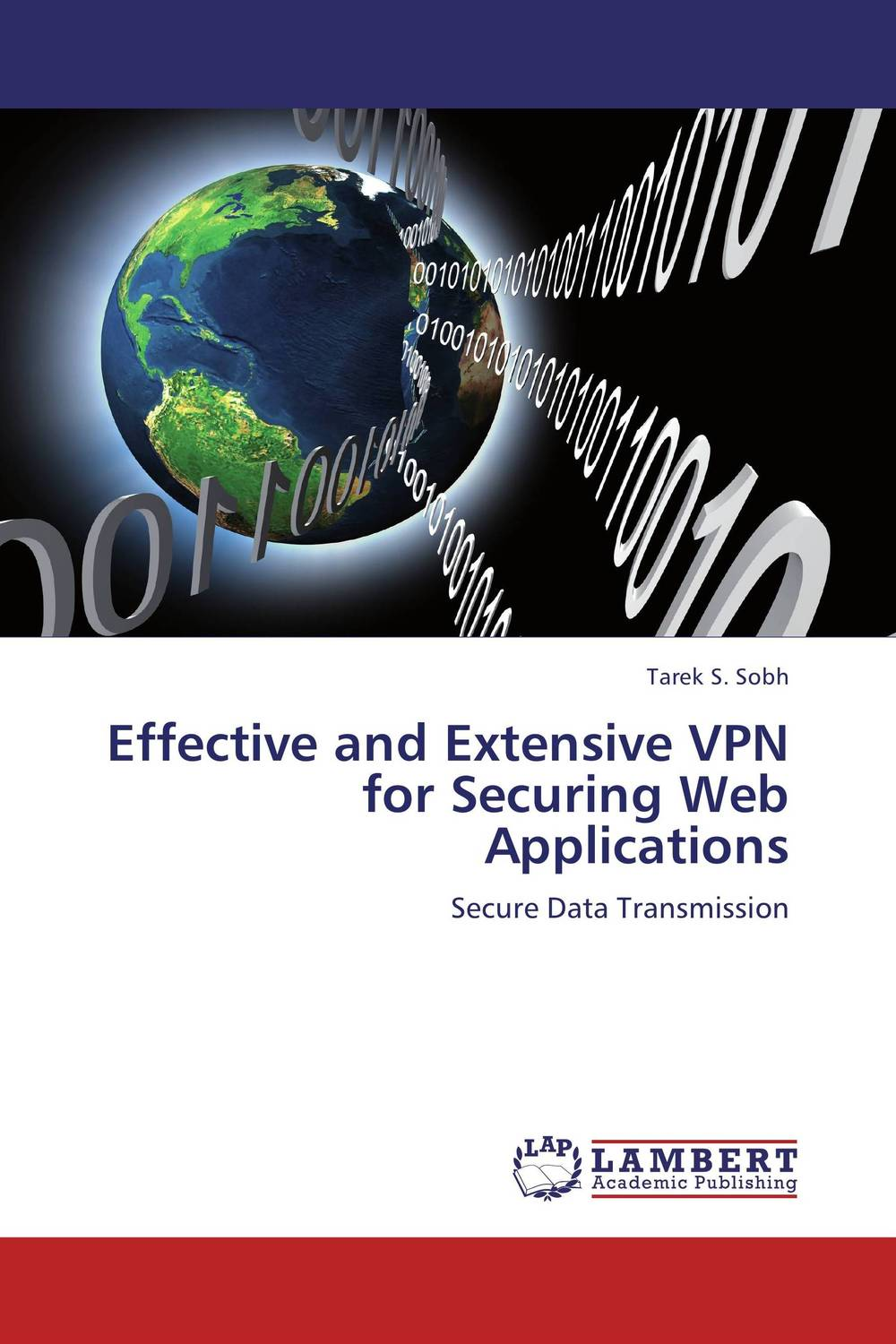 Effective and Extensive VPN for Securing Web Applications belousov a security features of banknotes and other documents methods of authentication manual денежные билеты бланки ценных бумаг и документов