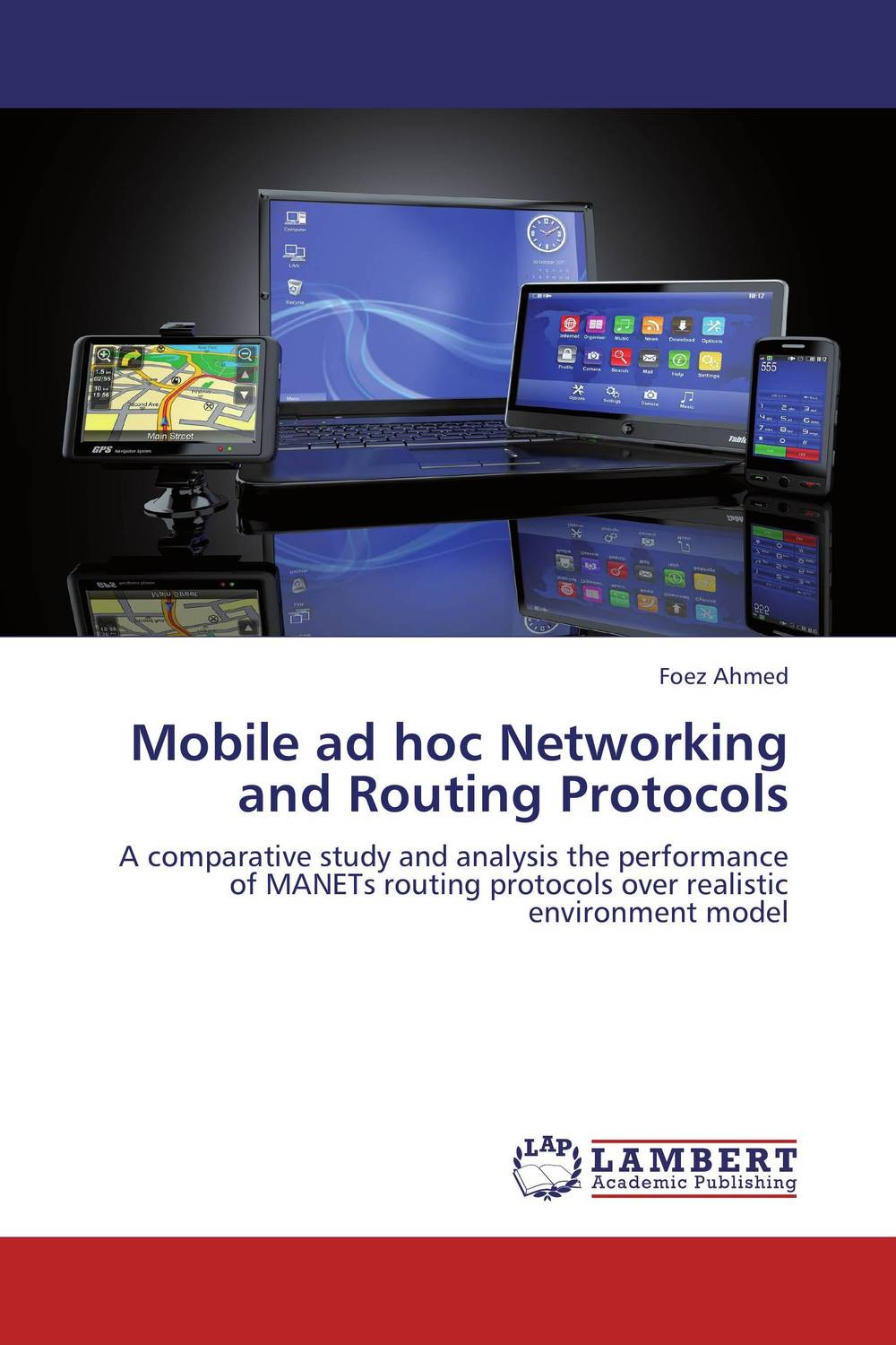 Mobile ad hoc Networking and Routing Protocols zhili sun satellite networking principles and protocols
