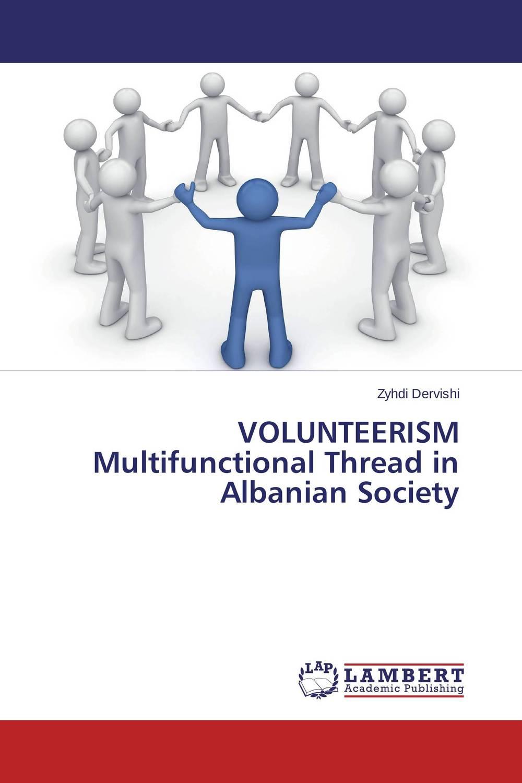 VOLUNTEERISM Multifunctional Thread in Albanian Society voluntary associations in tsarist russia – science patriotism and civil society