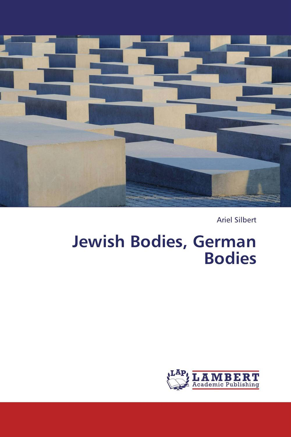 Jewish Bodies, German Bodies bodies the whole blood pumping story
