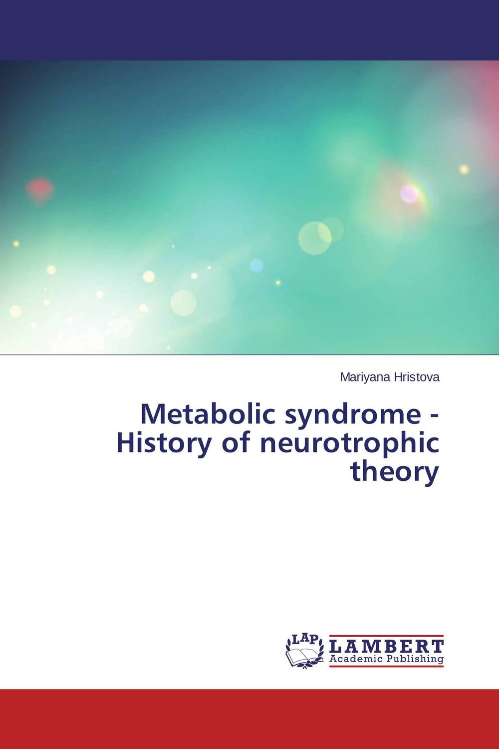 Metabolic syndrome - History of neurotrophic theory seduced by death – doctors patients