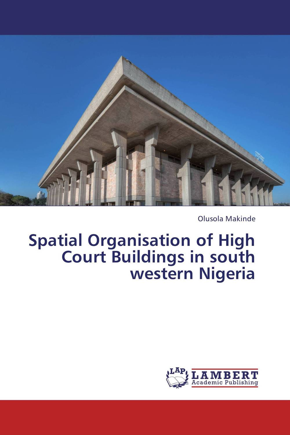 Spatial Organisation of High Court Buildings in south western Nigeria полка toward the arts court