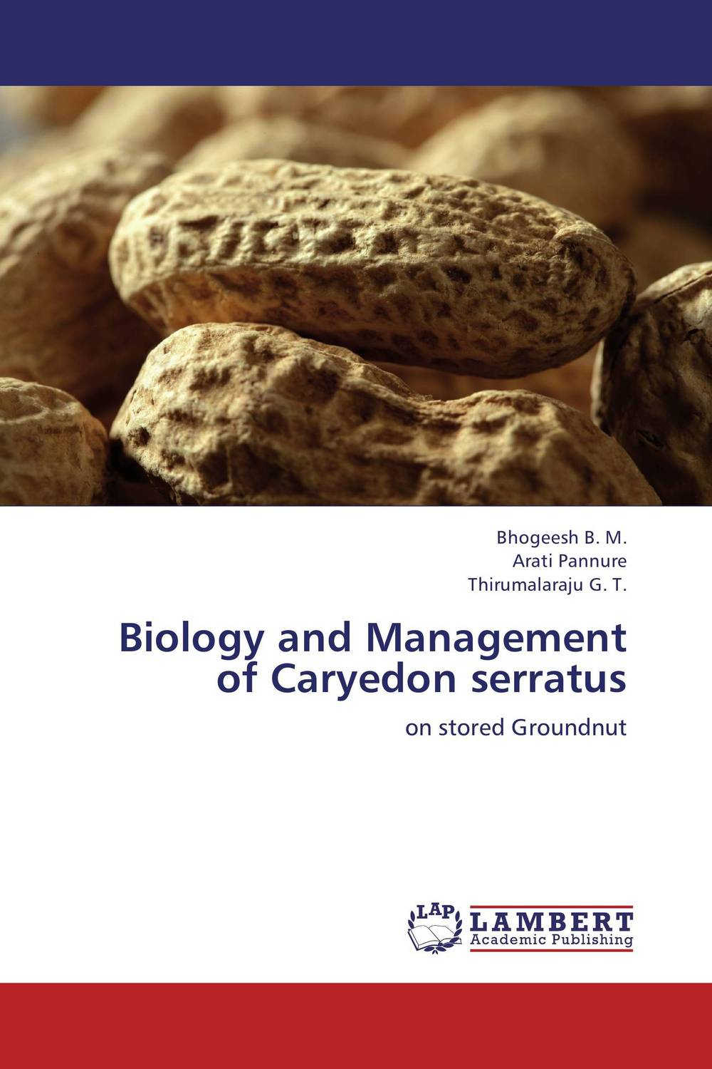 Biology and Management of Caryedon serratus h n gour pankaj sharma and rakesh kaushal pathological aspects and management of root rot of groundnut