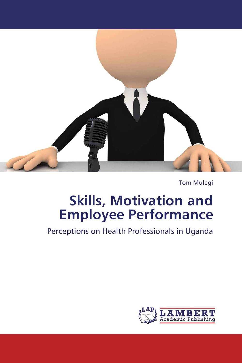 Skills, Motivation and Employee Performance rewards the tool of enhancing employee s performance