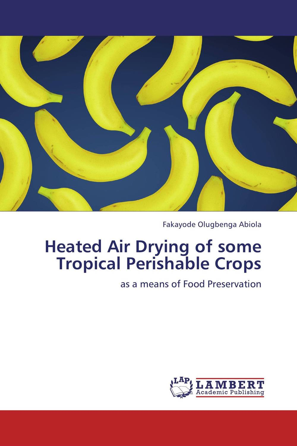 Heated Air Drying of some Tropical Perishable Crops