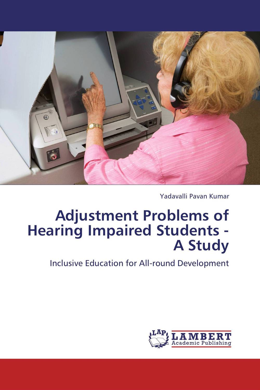 Adjustment Problems of Hearing Impaired Students - A Study george lucas education nation six leading edges of innovation in our schools