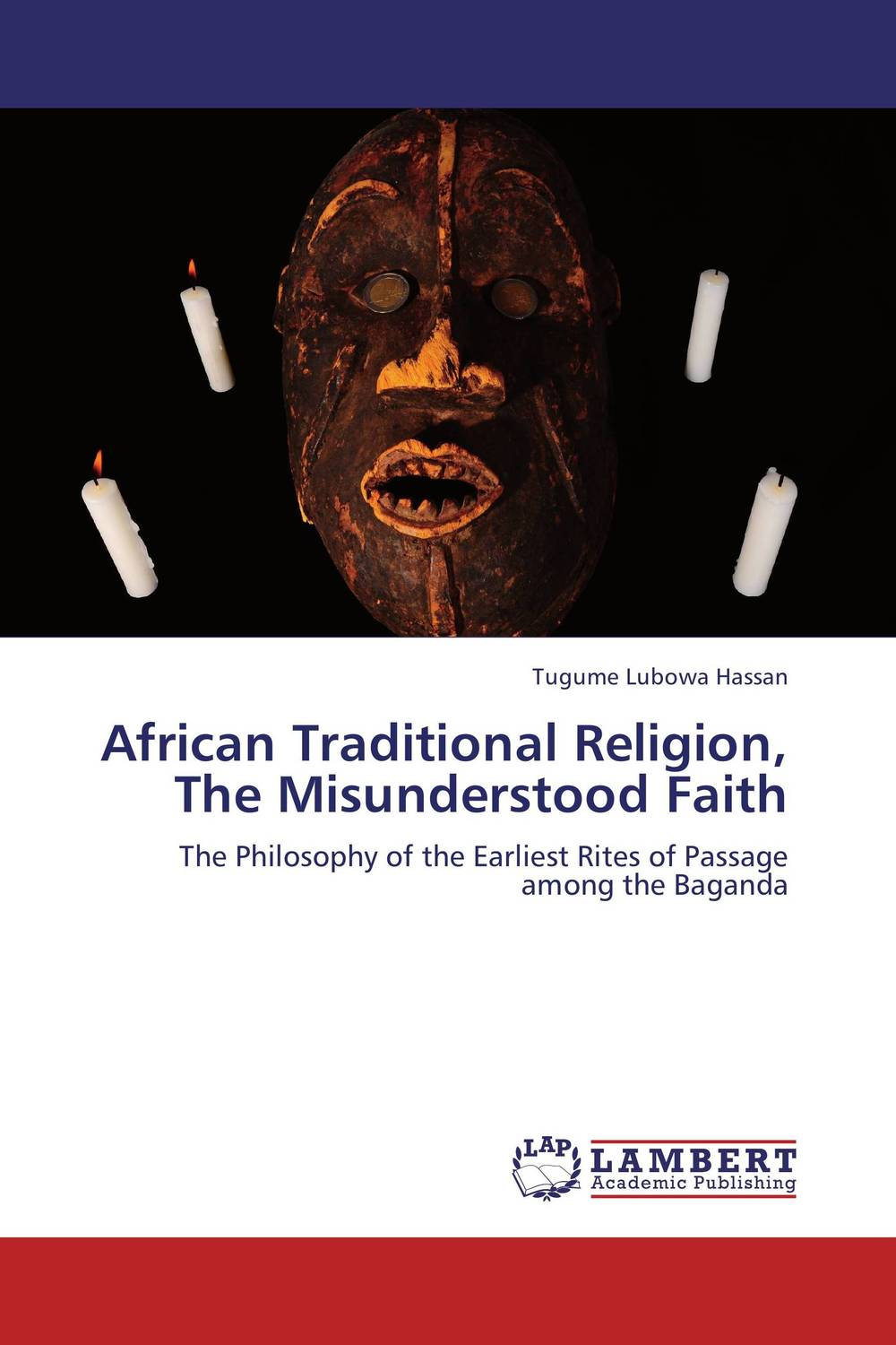 African Traditional Religion, The Misunderstood Faith phillip d mazambara the vitality of african indigenous religion