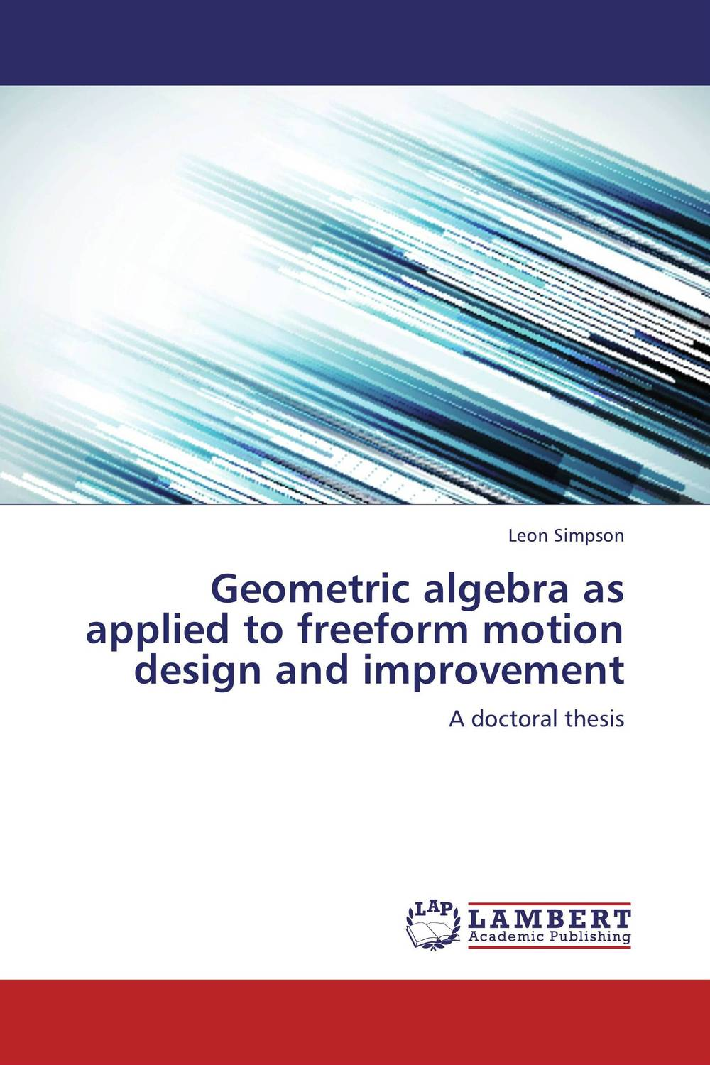 Geometric algebra as applied to freeform motion design and improvement fei dai and ming lu applied close range photogrammetry in construction