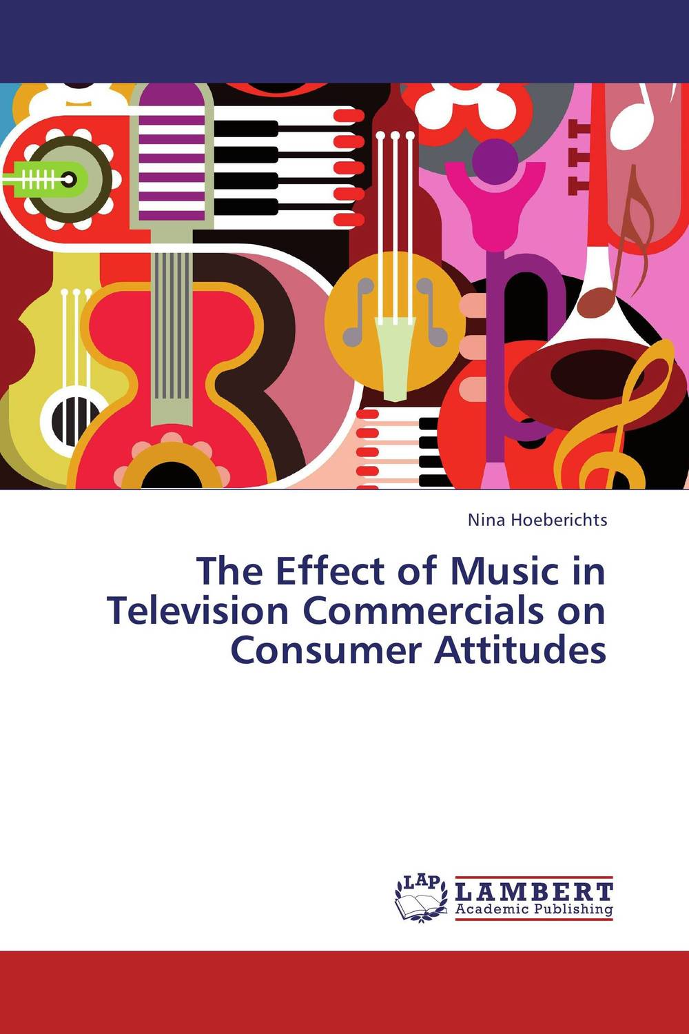 The Effect of Music in Television Commercials on Consumer Attitudes the effect of advertisement on consumer behavior and brand preference