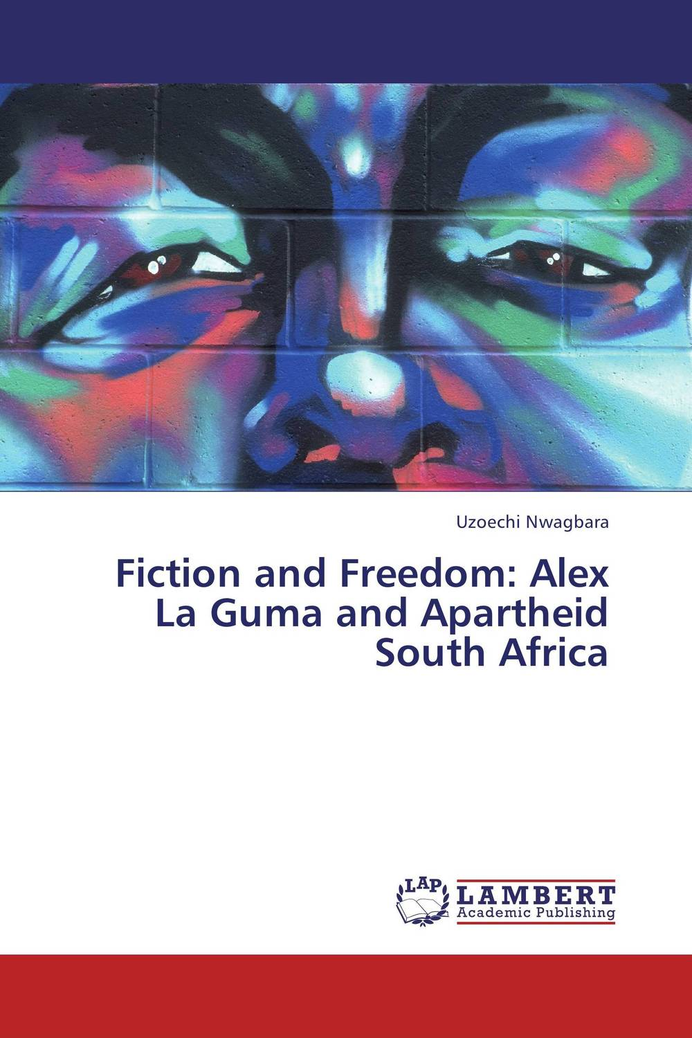 Fiction and Freedom: Alex La Guma and Apartheid South Africa south africa argentina