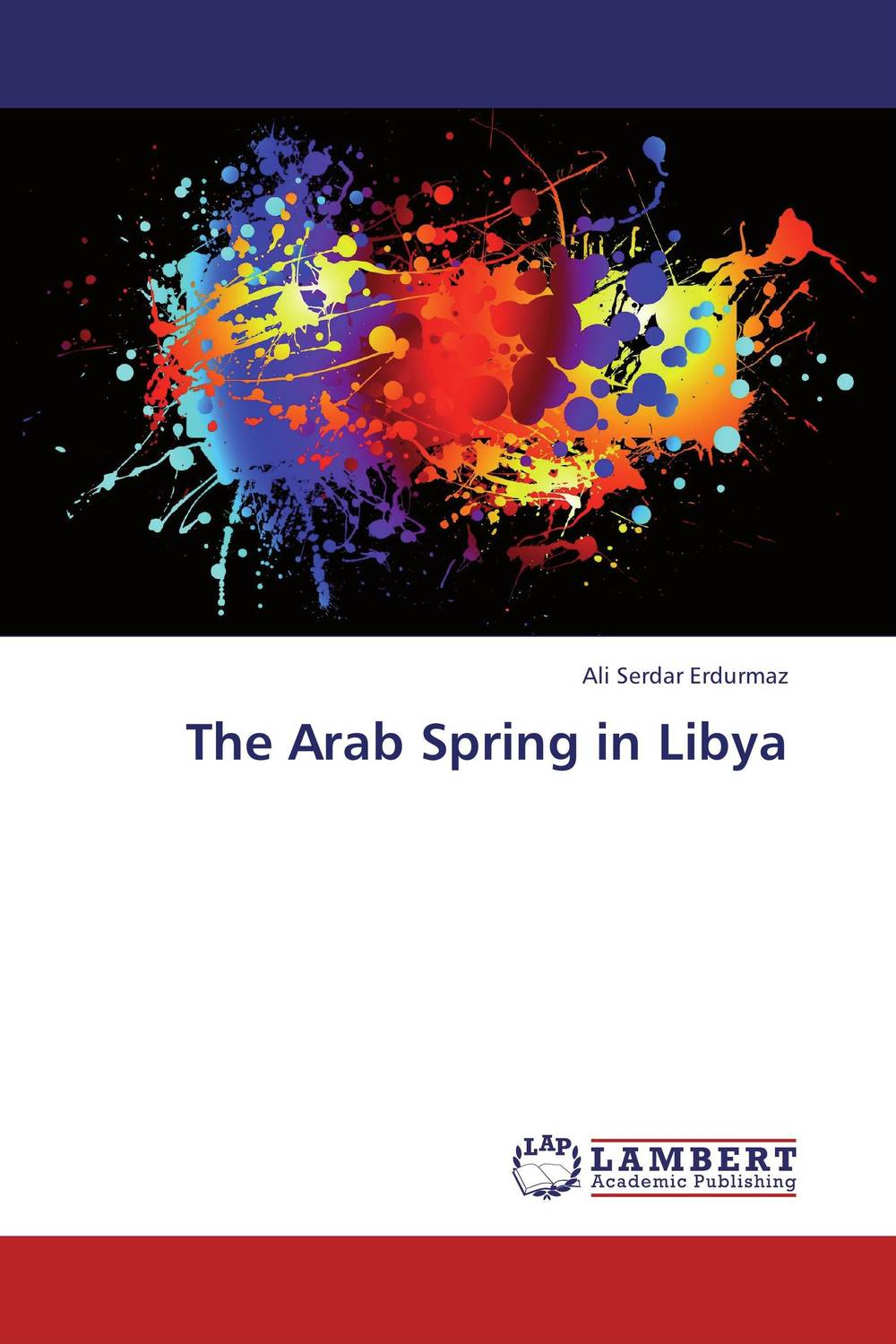The Arab Spring in Libya victorian america and the civil war