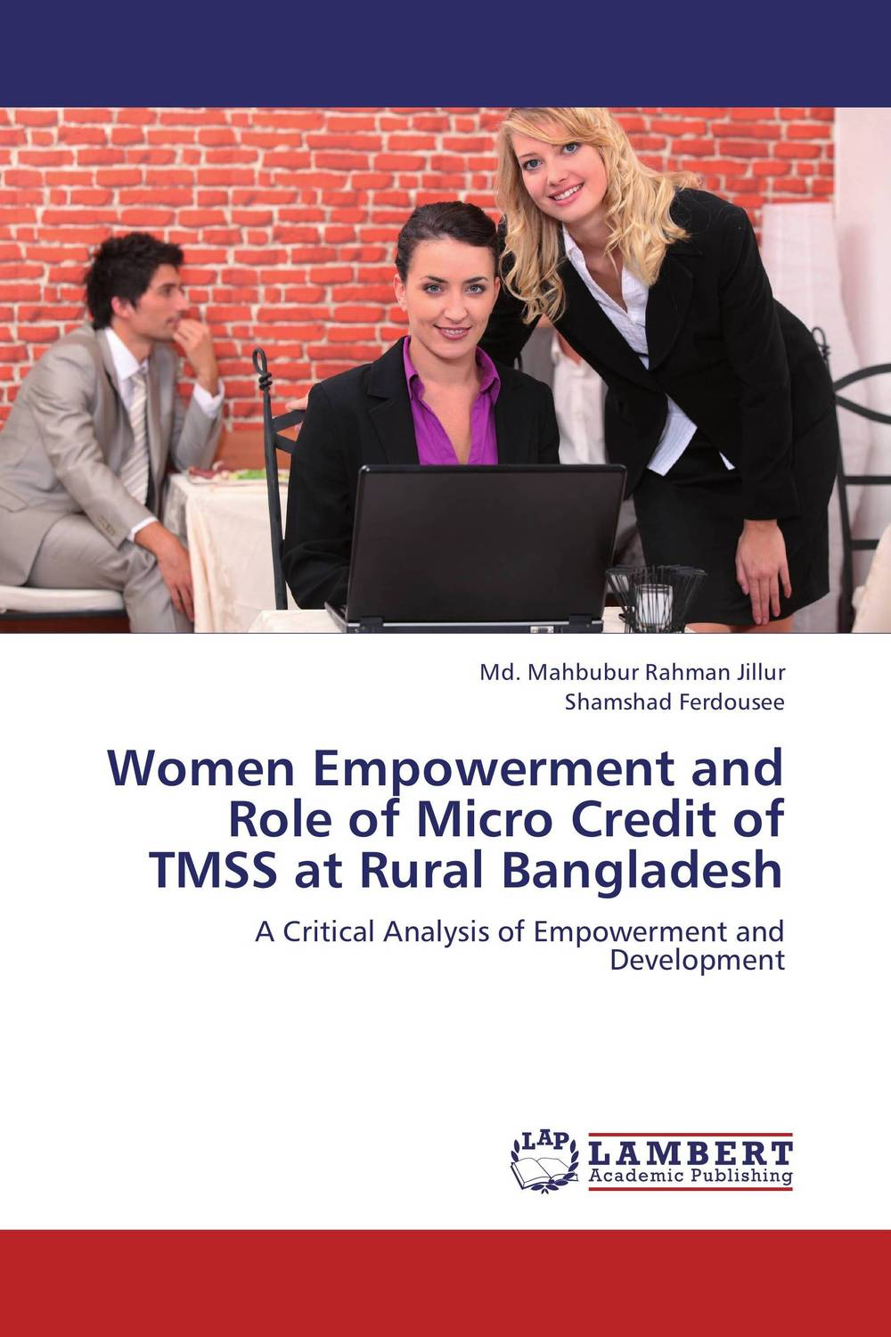 Women Empowerment and Role of Micro Credit of TMSS at Rural Bangladesh economic empowerment of women and family structures