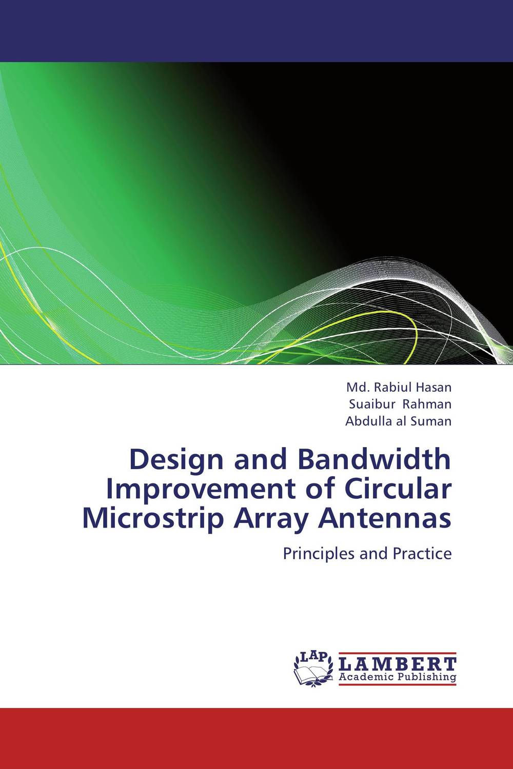 Design and Bandwidth Improvement of Circular Microstrip Array Antennas conception of patch antenna at wide band