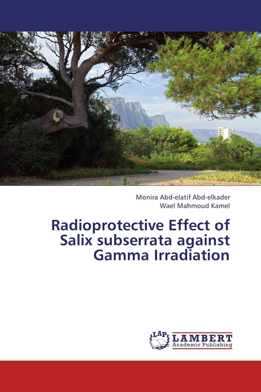 Radioprotective Effect of Salix subserrata against Gamma Irradiation against the grain