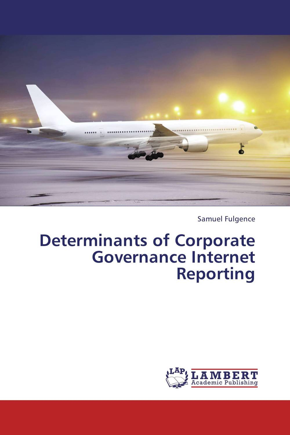 Determinants of Corporate Governance Internet Reporting corporate governance and firm value