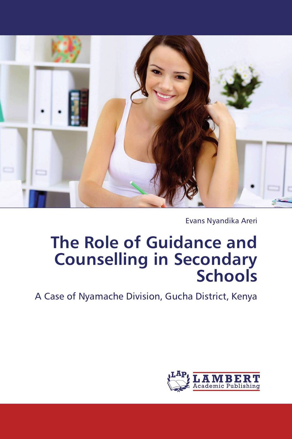 The Role of Guidance and Counselling in Secondary Schools administrative challenges facing public secondary schools