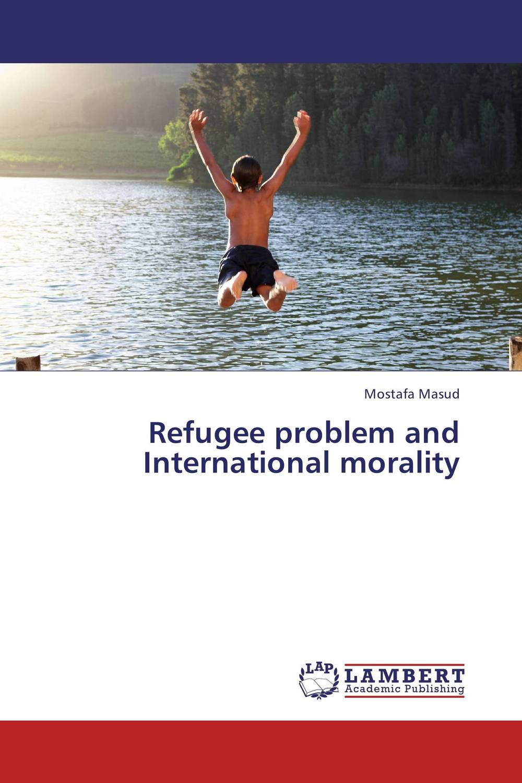 Refugee problem and International morality