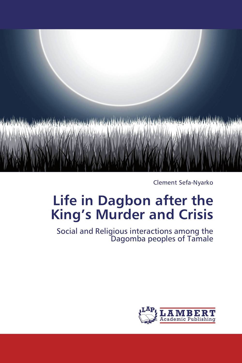 Life in Dagbon after the King's Murder and Crisis donovan conflict and crisis cloth