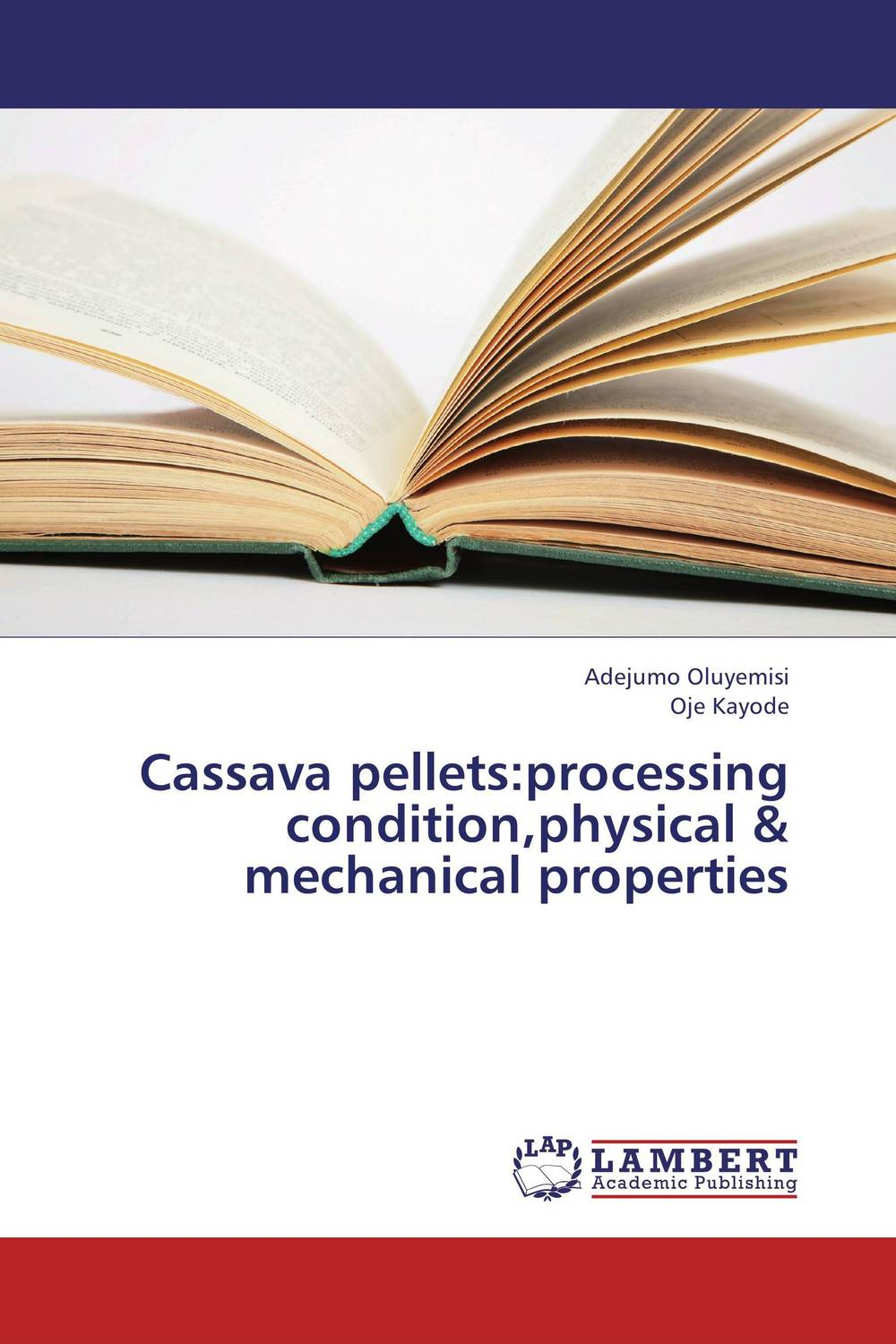 Cassava pellets:processing condition,physical &  mechanical properties processing properties