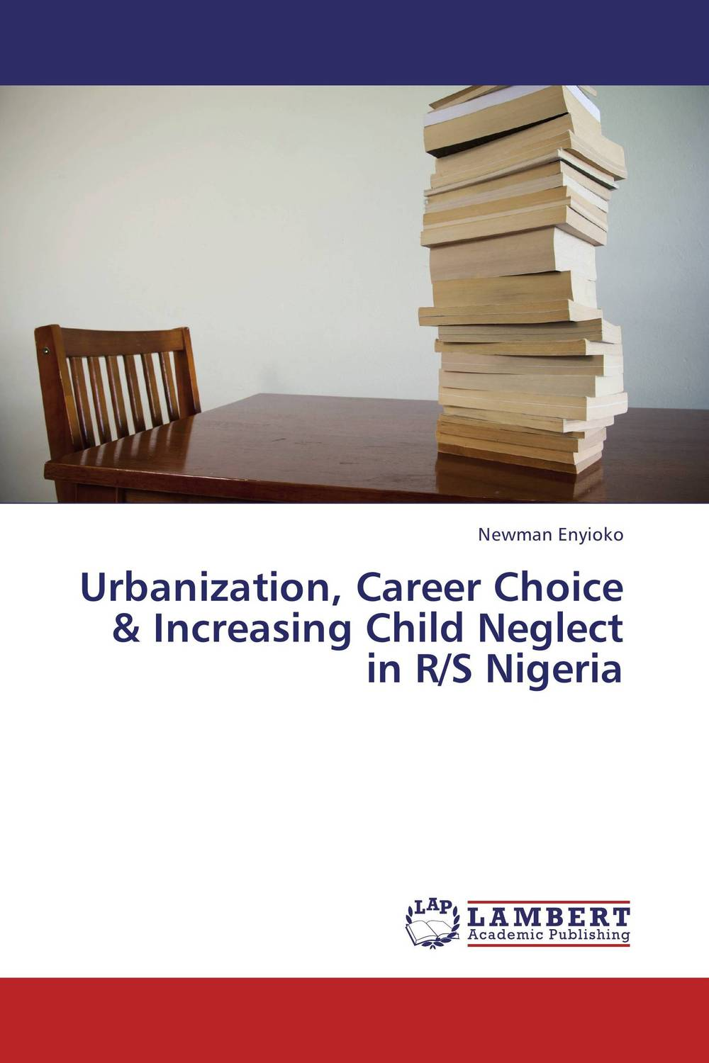 Urbanization, Career Choice & Increasing Child Neglect in R/S Nigeria agus immanuel a study on career choice