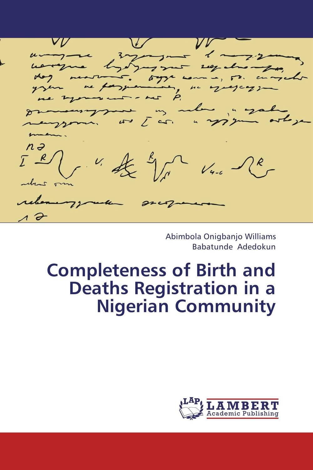 Completeness of Birth and Deaths Registration in a Nigerian Community an epidemiological study of natural deaths in limpopo