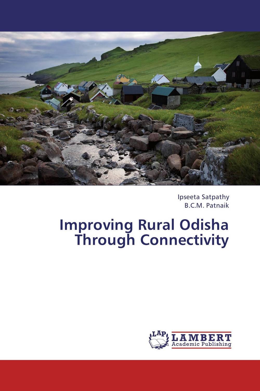 Improving Rural Odisha Through Connectivity abandoned villages