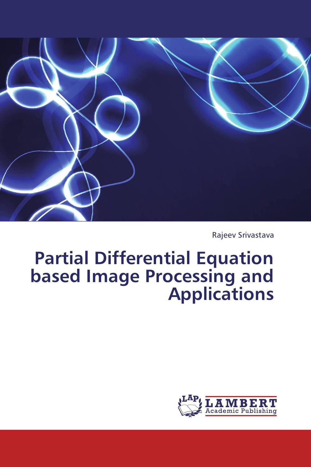 Partial Differential Equation based Image Processing and Applications heba awad abd alrazak and luma naji mohammed tawfiq on initial value problems and its applications