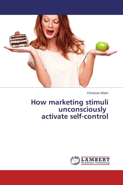 How marketing stimuli unconsciously activate self-control