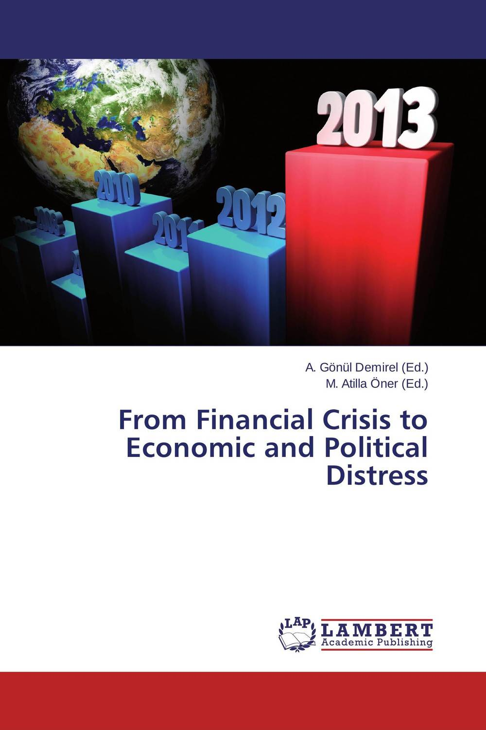 From Financial Crisis to Economic and Political Distress from financial crisis to economic and political distress