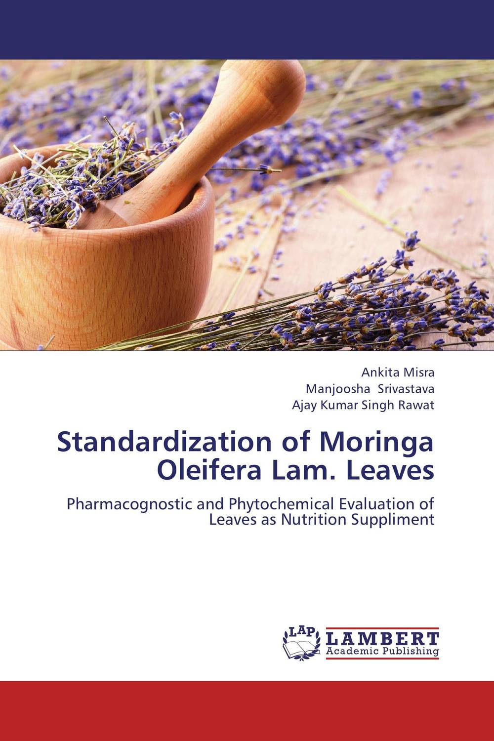 Standardization of Moringa Oleifera Lam. Leaves md rabiul islam s m ibrahim sumon and farhana lipi phytochemical evaluation of leaves of cymbopogan citratus