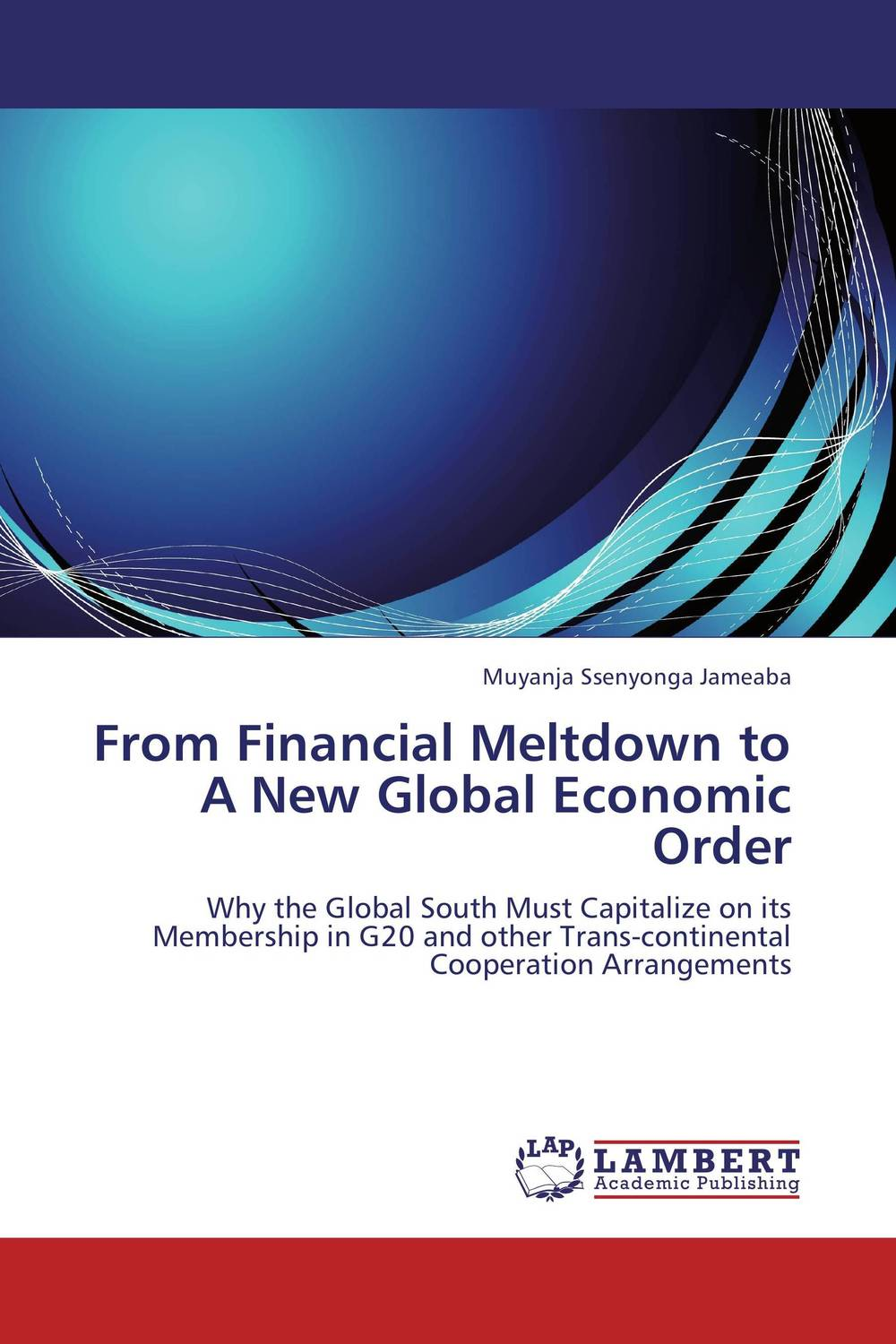 From  Financial Meltdown to A New Global Economic Order from financial crisis to economic and political distress