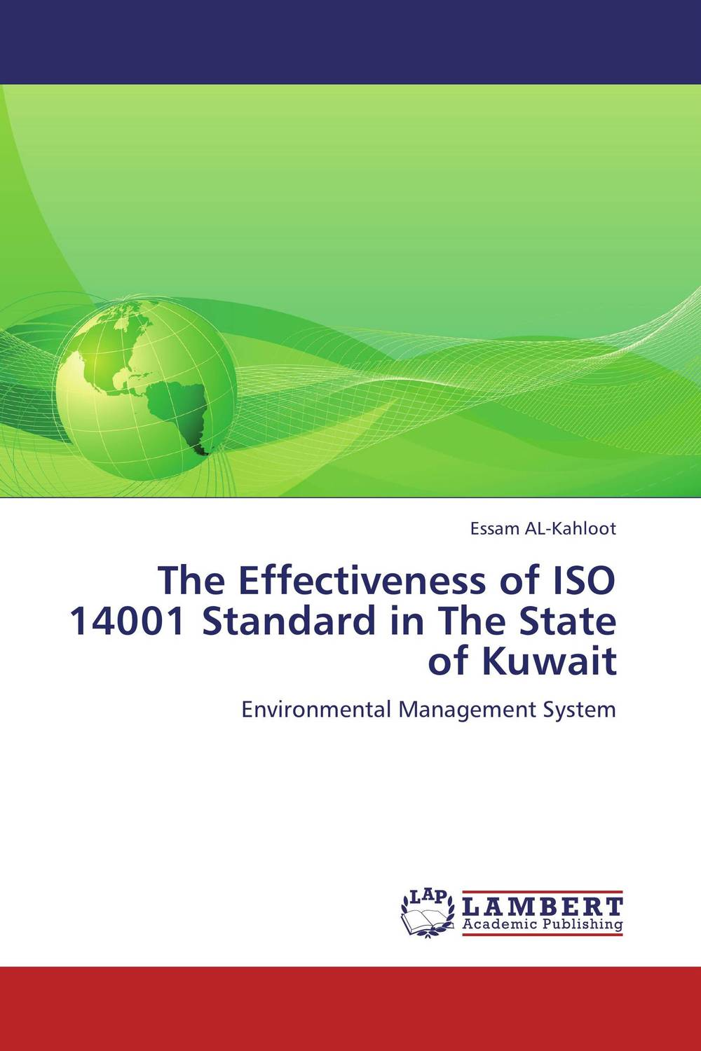 The Effectiveness of ISO 14001 Standard in The State of Kuwait 14000 14001 2004