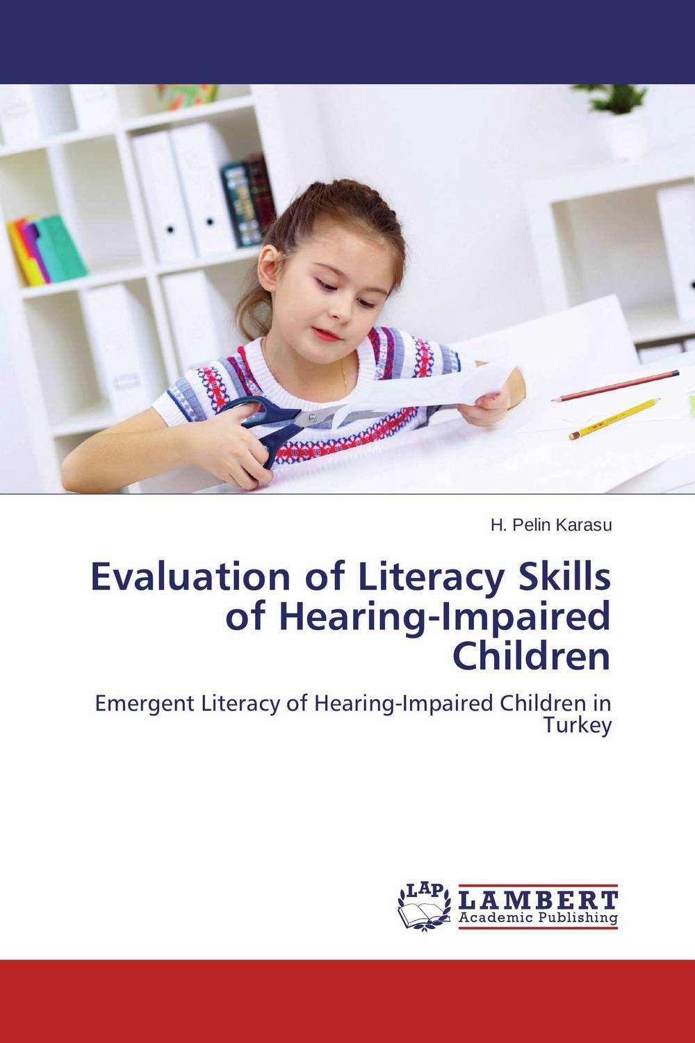 Evaluation of Literacy Skills of Hearing-Impaired Children