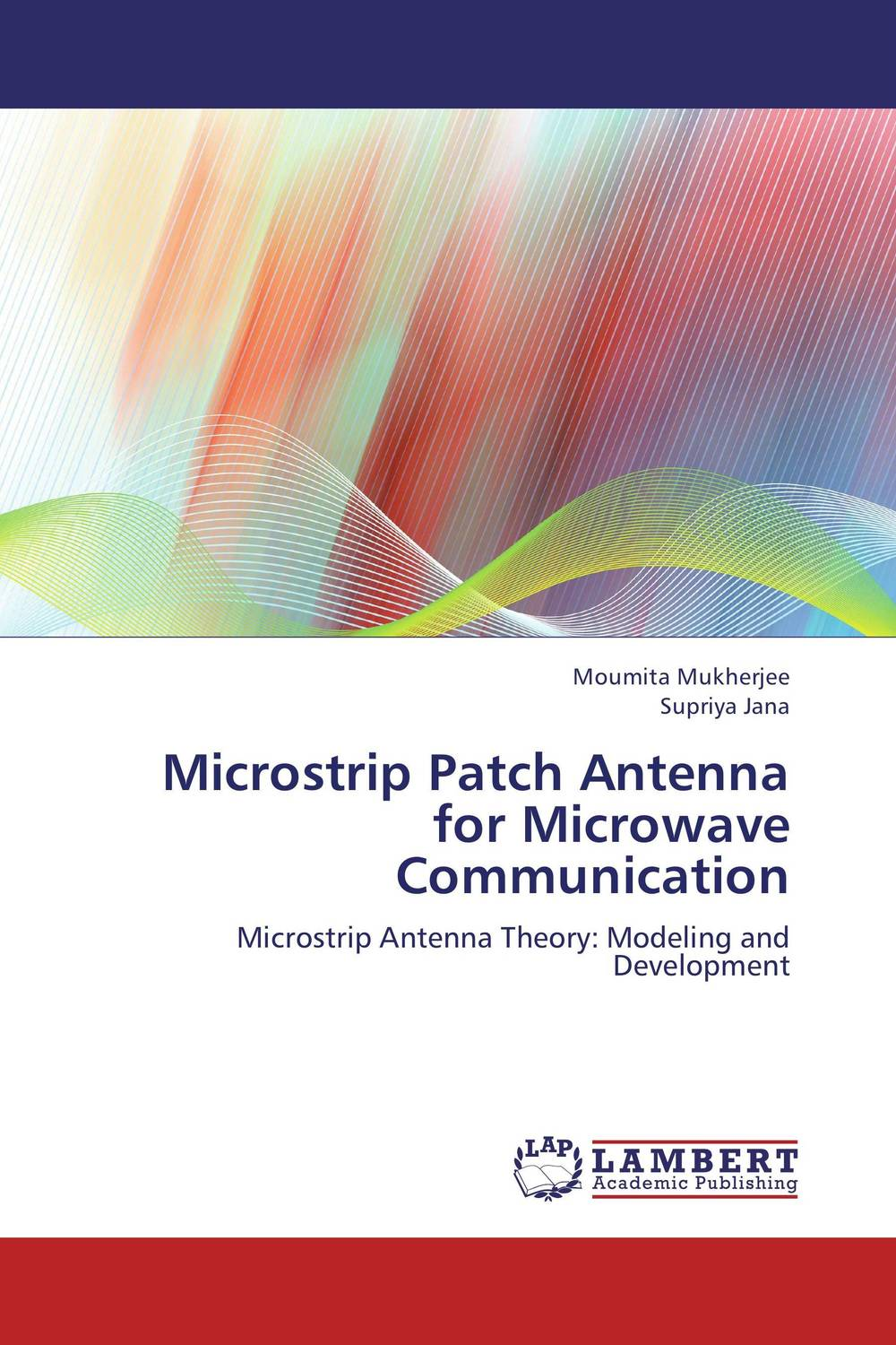 Microstrip Patch Antenna for Microwave Communication design of microstrip antenna in wireless communication