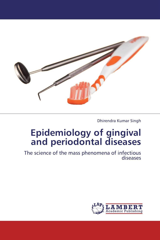 Epidemiology of gingival and periodontal diseases harshal bafna ajithkrishnan c g and thanveer kalantharakath genetic epidemiology of oral diseases
