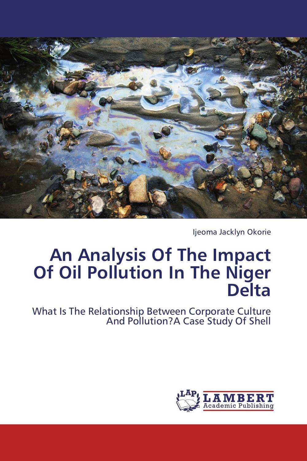 An Analysis Of The Impact Of Oil Pollution In The Niger Delta