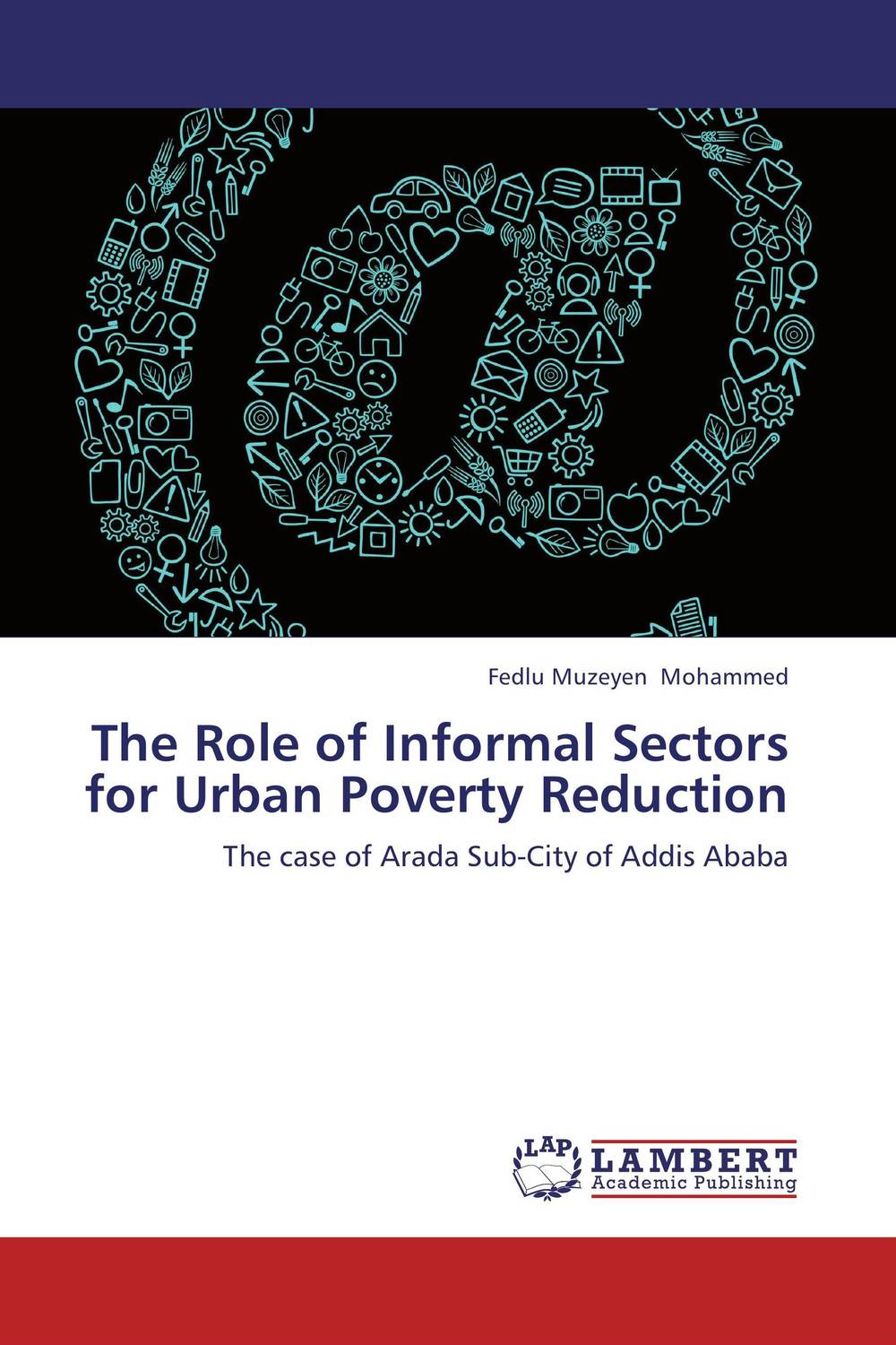 The Role of Informal Sectors for Urban Poverty Reduction the role of informal sectors for urban poverty reduction