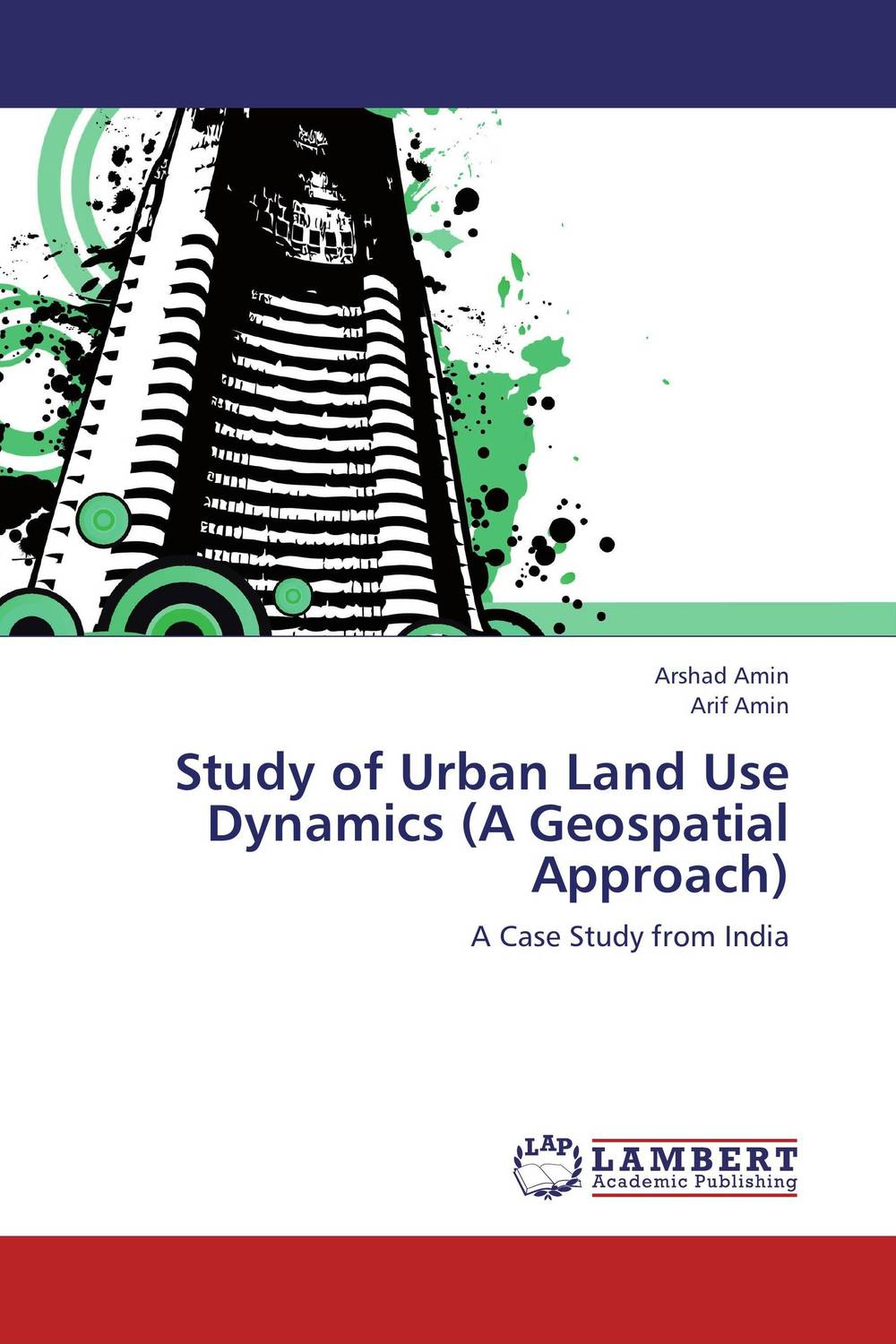 Study of Urban Land Use Dynamics (A Geospatial Approach) the conference of the birds a study of farid ud din attars poem using jali diwani calligraphy