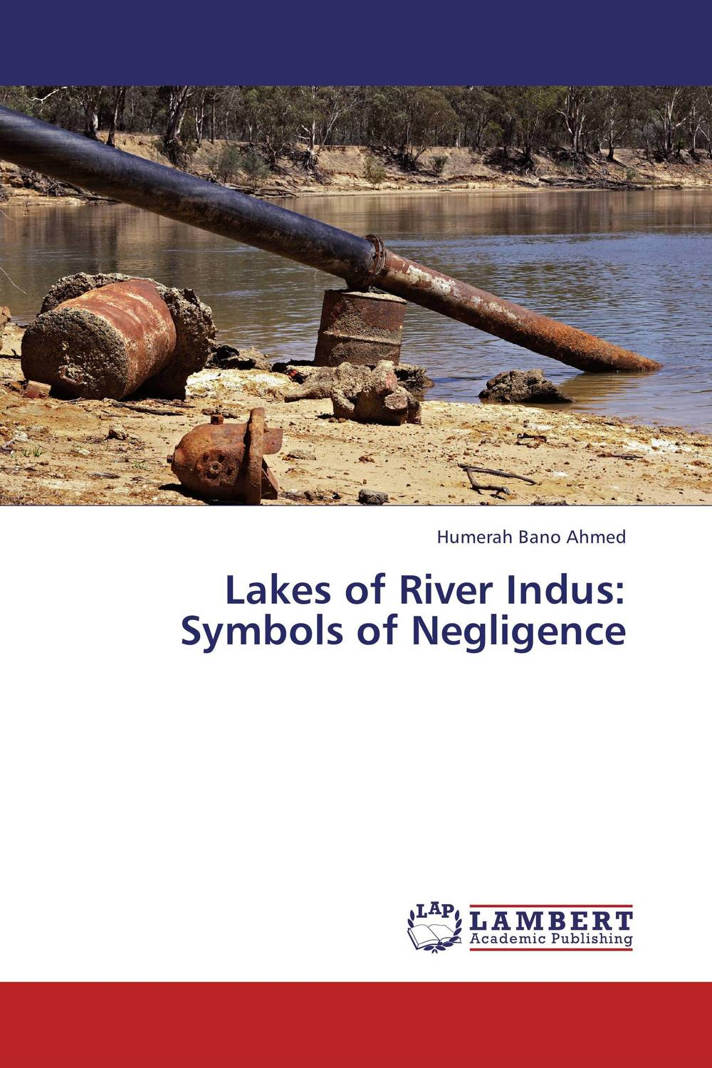 Lakes of River Indus: Symbols of Negligence indus river unleashed