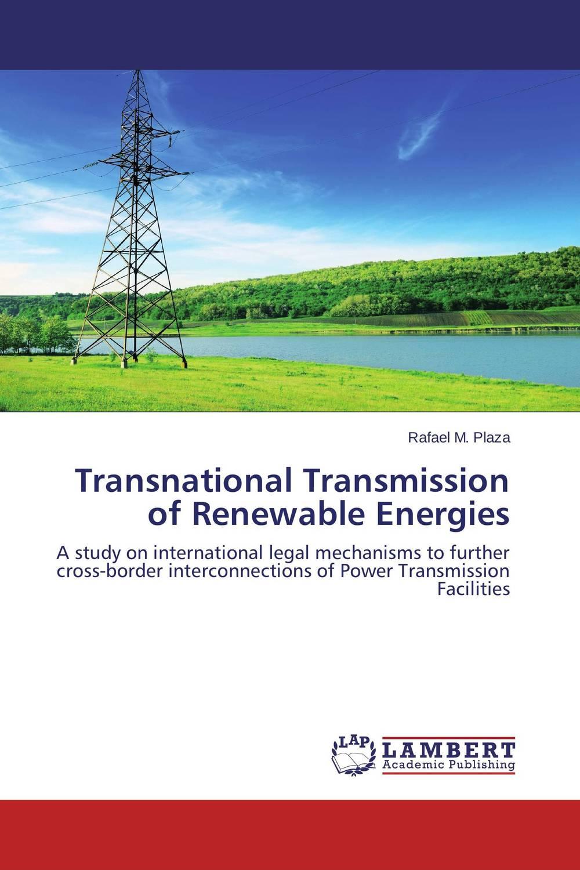Transnational Transmission of Renewable Energies