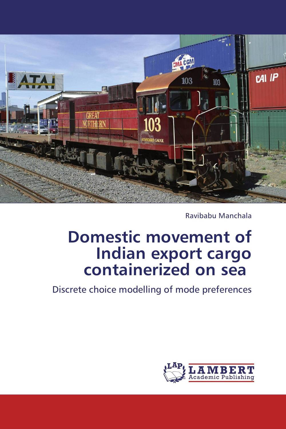 Domestic movement of Indian export cargo containerized on sea product development practices that matter