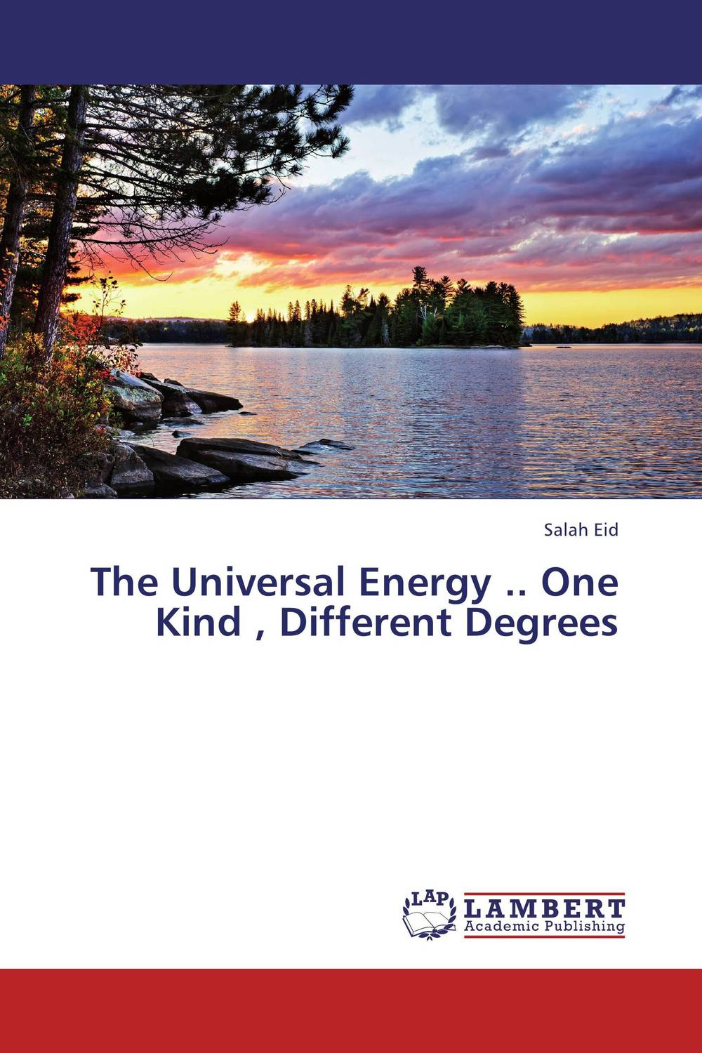 The Universal Energy .. One Kind , Different Degrees the universal energy one kind different degrees