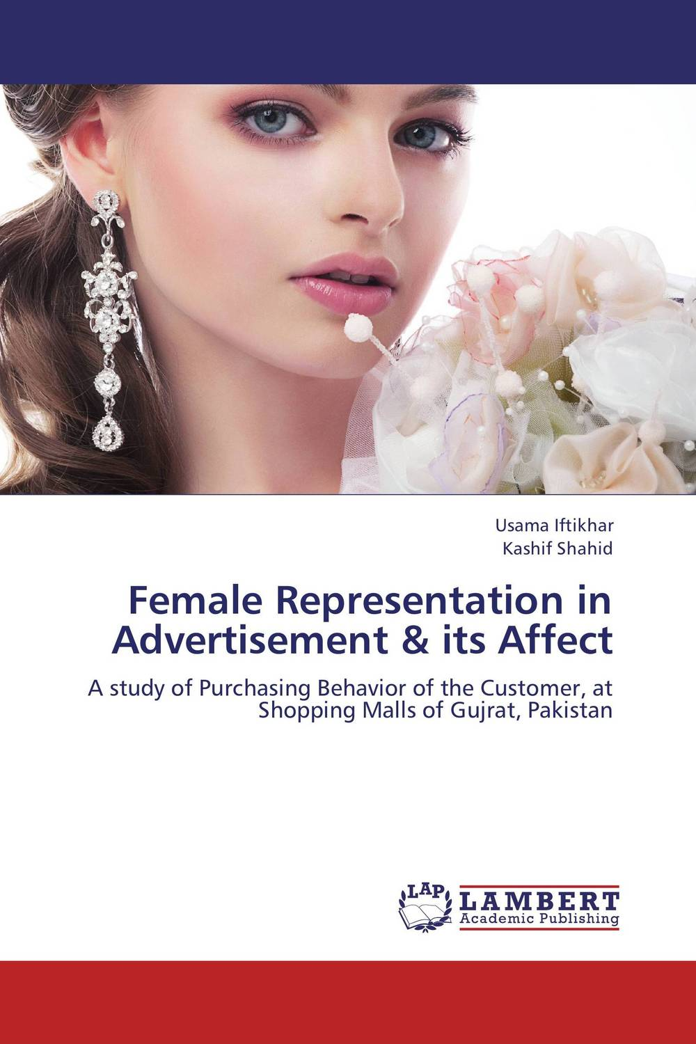 Female Representation in Advertisement & its Affect the effect of advertisement on consumer behavior and brand preference