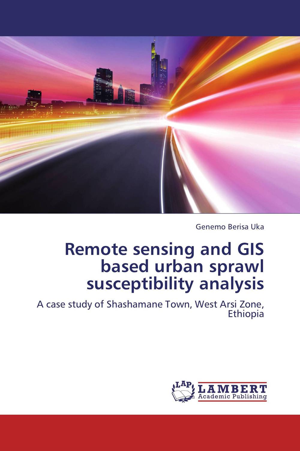 Remote sensing and GIS based urban sprawl susceptibility analysis