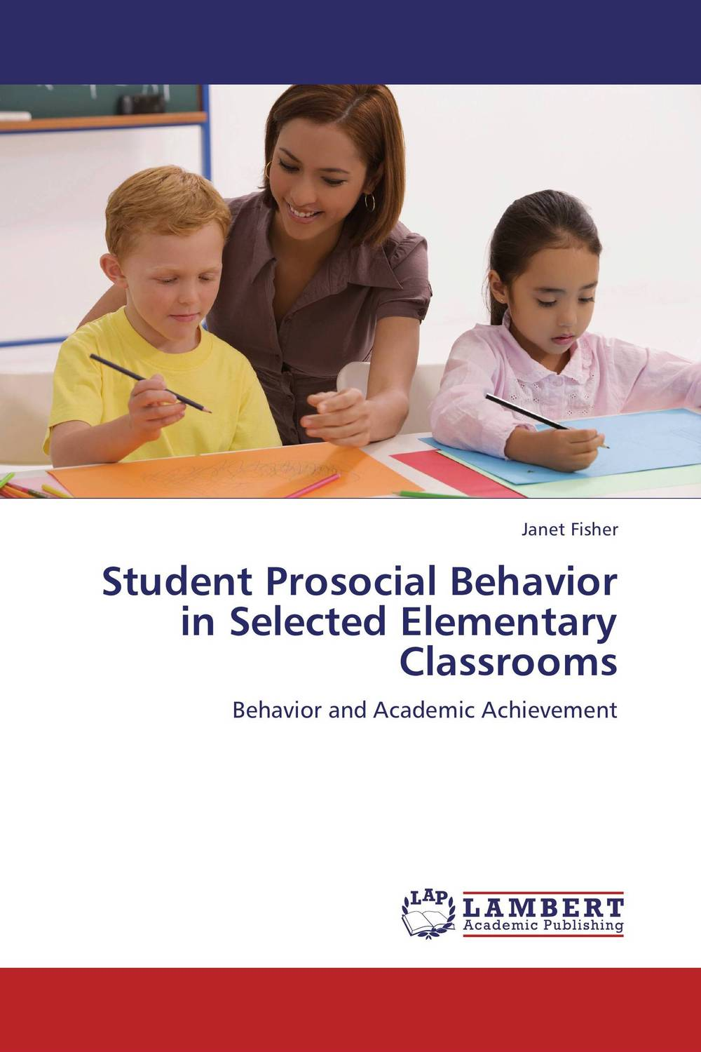 Student Prosocial Behavior in Selected Elementary Classrooms