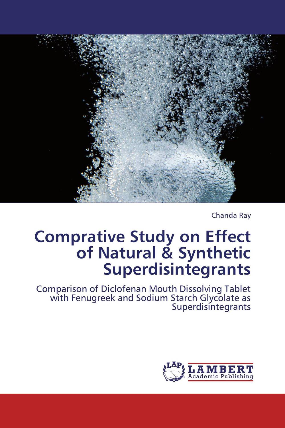 Comprative Study on Effect of Natural & Synthetic Superdisintegrants amita yadav kamal singh rathore and geeta m patel formulation evaluation and optimization of mouth dissolving tablets